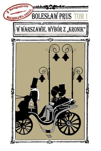 """W Warszawie. Wybór z """"Kronik"""" T. 1"""
