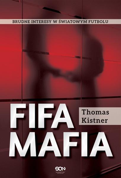 FIFA mafia. Brudne interesy w światowym futbolu.