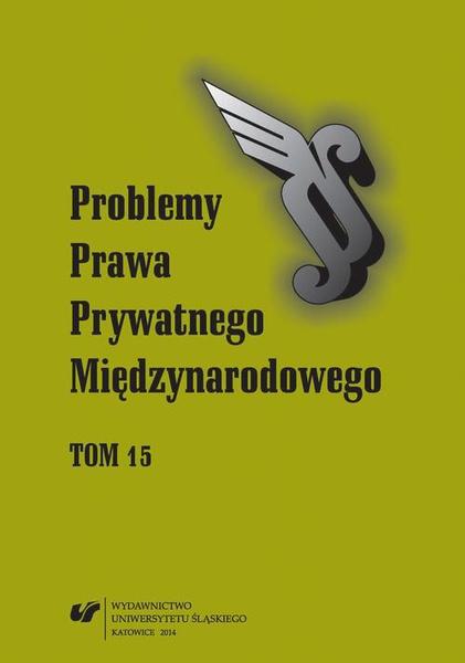 """""""Problemy Prawa Prywatnego Międzynarodowego"""". T. 15"""
