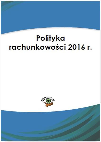 Polityka rachunkowości 2016 r.