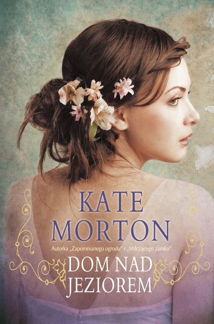 Dom nad jeziorem - Kate Morton