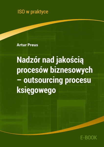 Nadzór nad jakością procesów biznesowych - outsourcing procesu księgowego