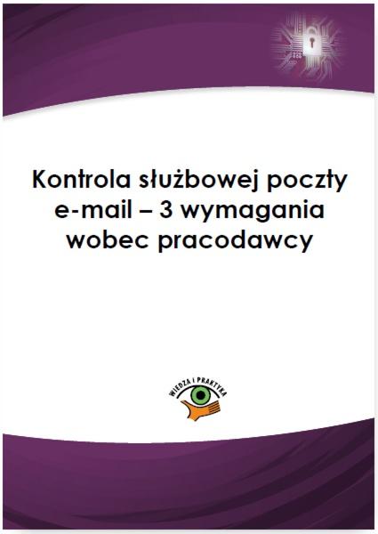 Kontrola służbowej poczty e-mail - 3 wymagania wobec pracodawcy