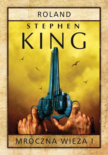 MROCZNA WIEŻA I: ROLAND, SIOSTRZYCZKI Z ELURII - Stephen King