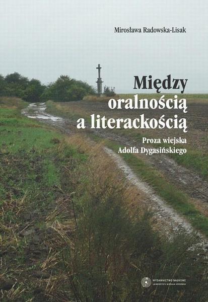 Między oralnością a literackością. Proza wiejska Adolfa Dygasińskiego