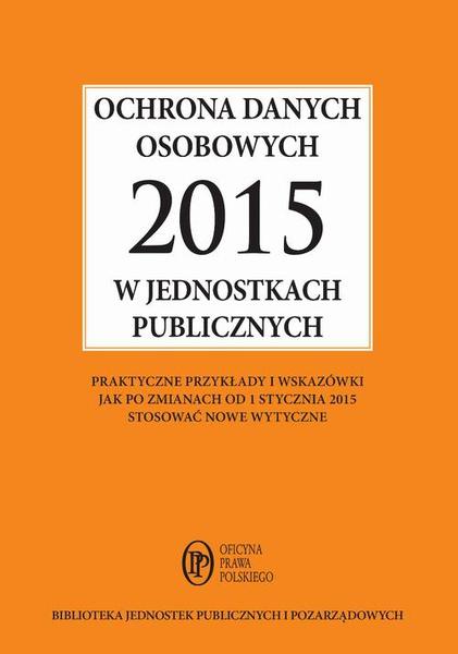 Ochrona danych osobowych 2015 w jednostkach publicznych