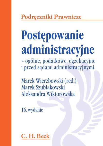 Postępowanie administracyjne - ogólne, podatkowe, egzekucyjne i przed sądami administracyjnym