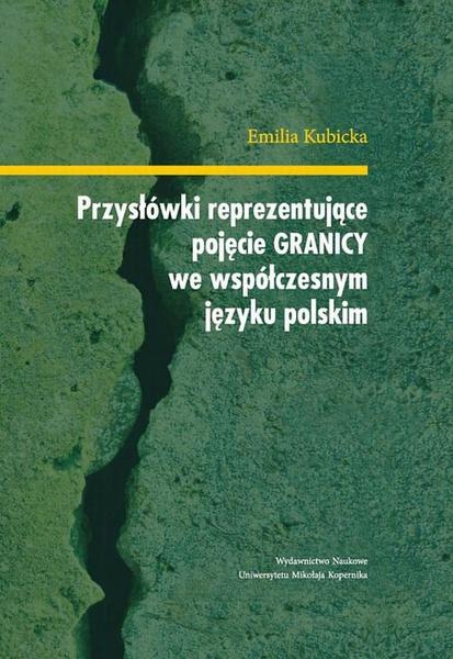 """Przysłówki reprezentujące pojęcie """"granicy"""" we współczesnym języku polskim"""