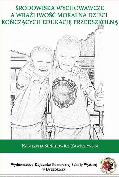 Środowiska wychowawcze a wrażliwość moralna dzieci kończących edukację przedszkolną
