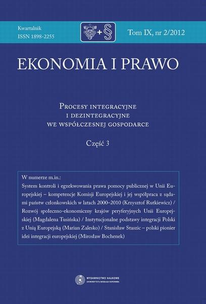 Ekonomia i prawo 2012, t. 9: Procesy integracyjne i dezintegracyjne we współczesnej gospodarce, cz. 3