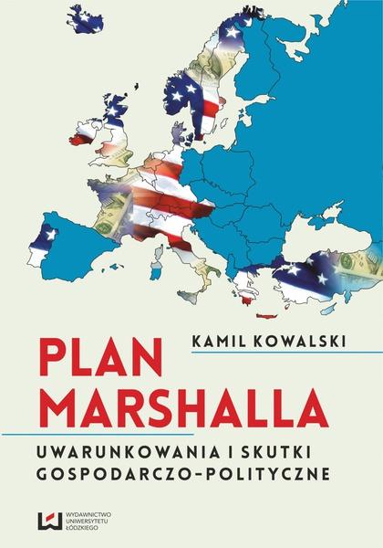 Plan Marshalla. Uwarunkowania i skutki gospodarczo-polityczne