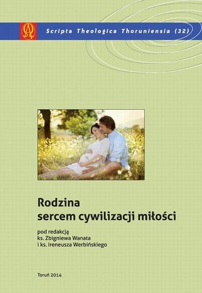 """Rodzina sercem cywilizacji miłości. W 20. rocznicę """"Listu do rodzin"""" św. Jana Pawła II"""