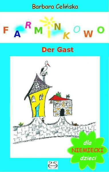 Niemiecki dla dzieci. Farminkowo. Der Gast