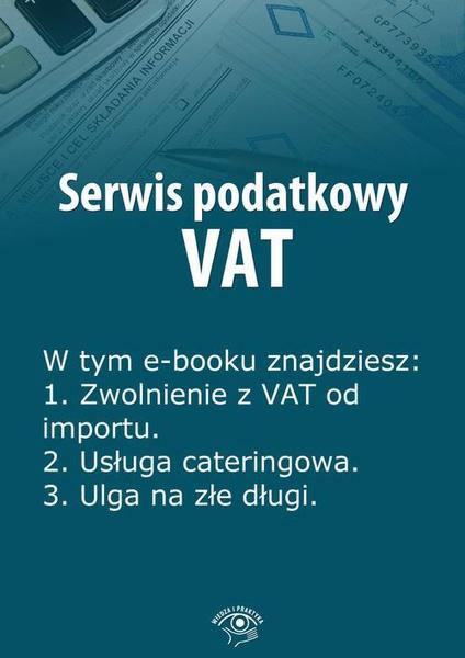 Serwis podatkowy VAT, wydanie specjalne kwiecień-czerwiec 2014 r.