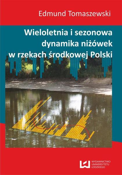 Wieloletnia i sezonowa dynamika niżówek w rzekach środkowej Polski