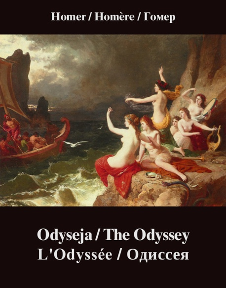Odyseja / The Odyssey / L'Odyssée / Одиссея - Homer / Homère / Гомер, Homer