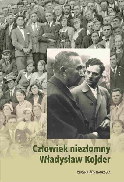 Człowiek niezłomny Władysław Kojder 1902-1945