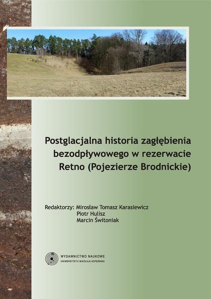 Postglacjalna historia zagłębienia bezodpływowego w rezerwacie Retno (Pojezierze Brodnickie)