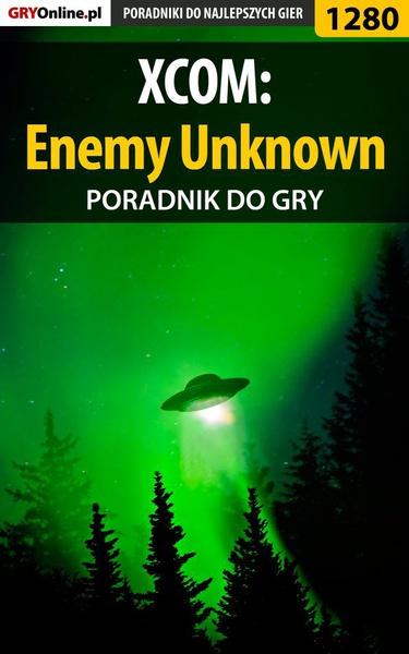 XCOM: Enemy Unknown - poradnik do gry