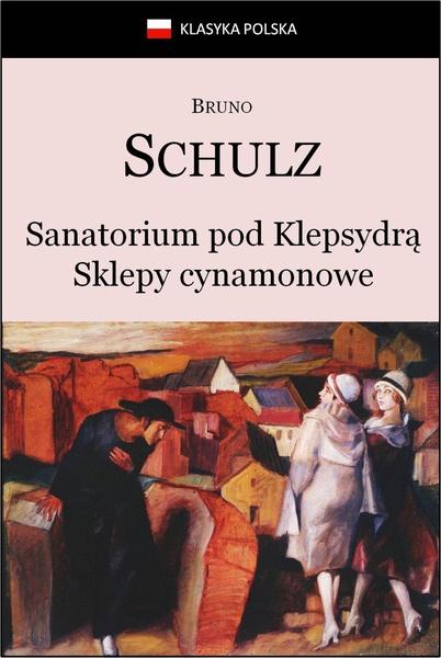 Sanatorium Pod Klepsydrą. Sklepy cynamonowe.