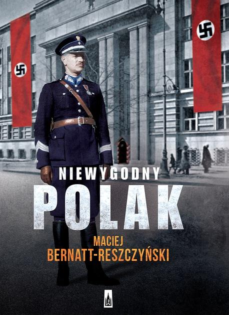 Niewygodny Polak - Maciej Bernatt-Reszczyński