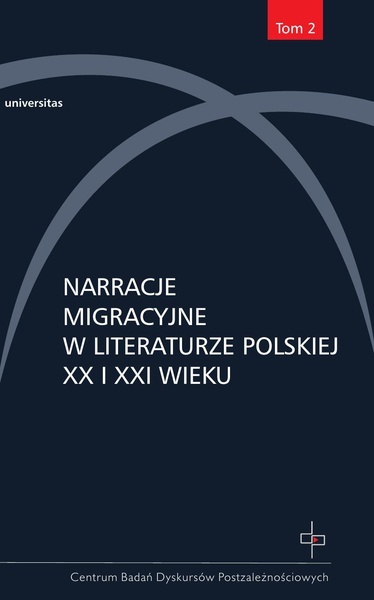 Narracje migracyjne w literaturze polskiej XX i XXI wieku.