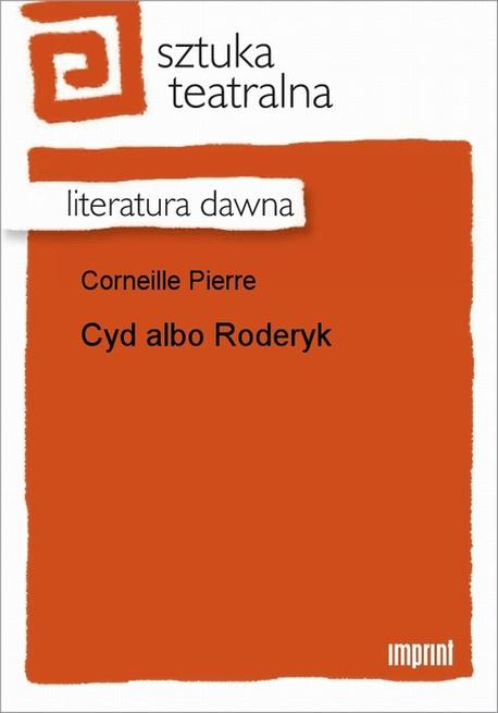Cyd Albo Roderyk - Pierre Corneille