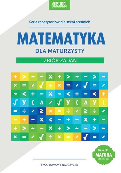 Matematyka dla maturzysty. Zbiór zadań. eBook