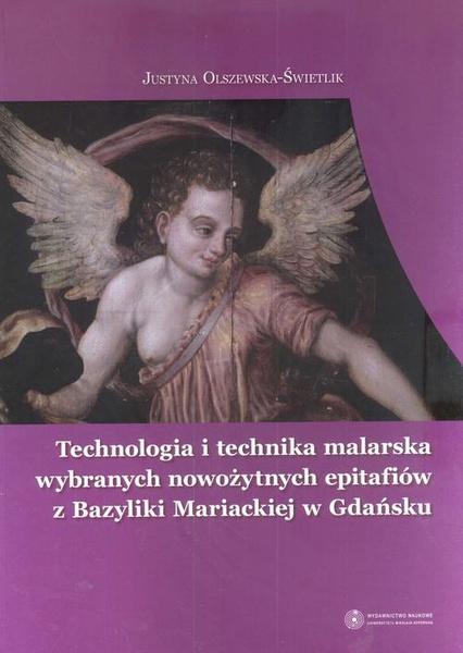 Technologia i technika malarska wybranych nowożytnych epitafiów z Bazyliki Mariackiej w Gdańsku