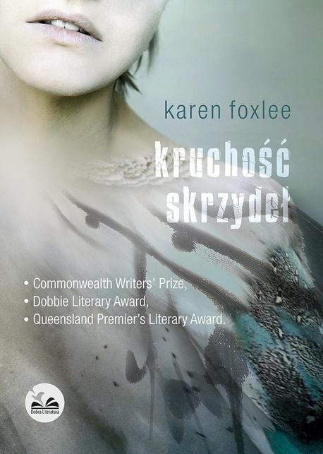 Kruchość skrzydeł - Karen Foxlee
