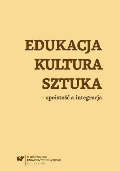 Edukacja, kultura, sztuka – spoistość a integracja