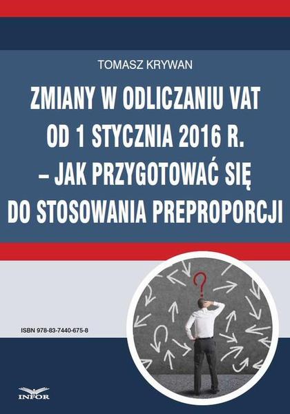 Zmiany w odliczaniu VAT od 1 stycznia 2016 r.  jak przygotować się do stosowania preproporcji