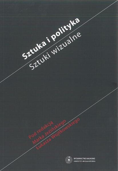 Sztuka i polityka. Sztuki wizualne