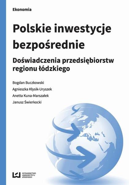 Polskie inwestycje bezpośrednie. Doświadczenia przedsiębiorstw regionu łódzkiego