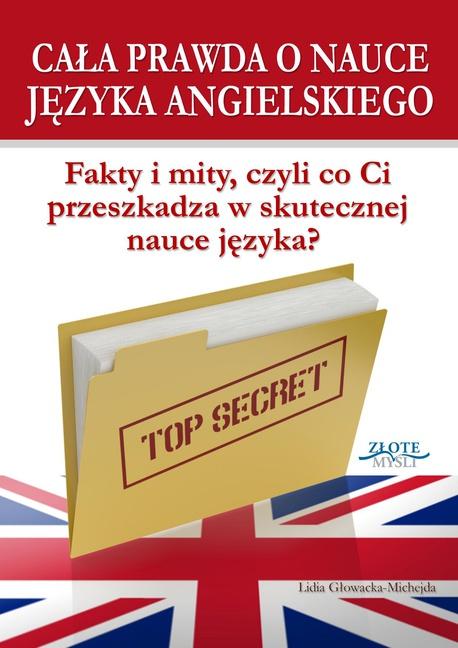 Cała prawda o nauce języka angielskiego - Lidia Głowacka-Michejda