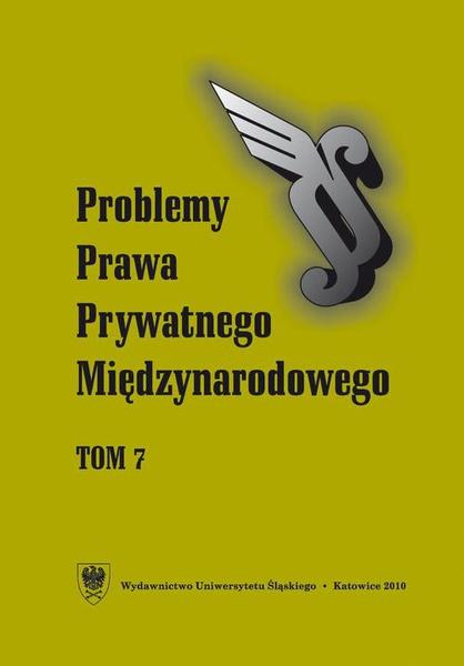 """""""Problemy Prawa Prywatnego Międzynarodowego"""". T. 7"""