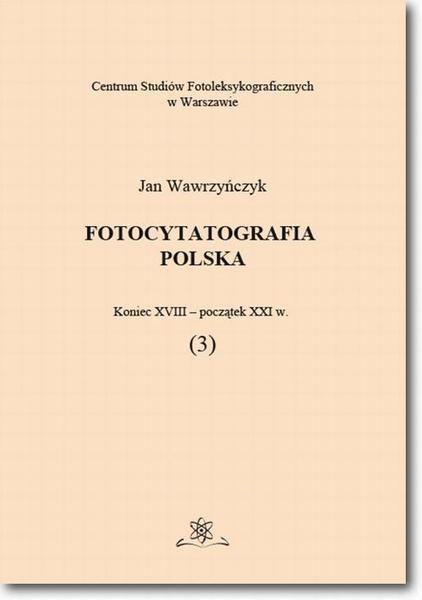Fotocytatografia polska (3). Koniec XVIII - początek XXI w.