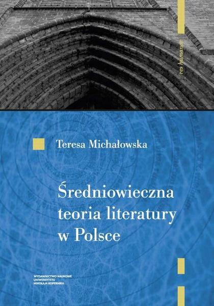 Średniowieczna teoria literatury w Polsce. Rekonesans