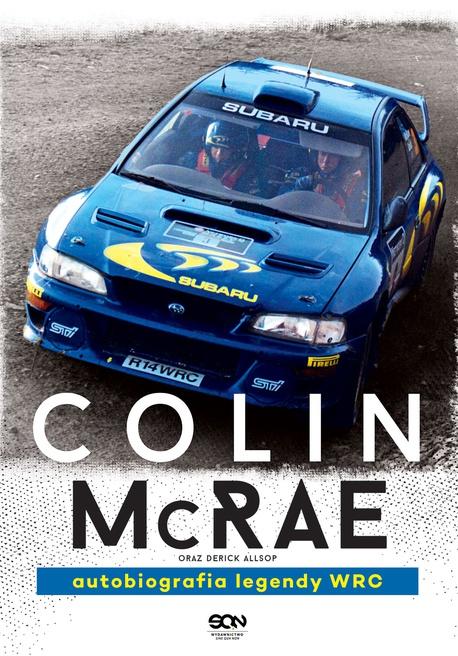 Colin McRae Autobiografia legendy WRC - Derick Allsop,Colin McRae