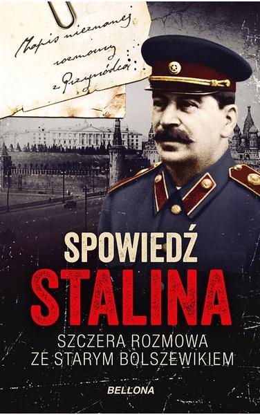 Spowiedź Stalina. Szczera rozmowa ze starym bolszewikiem