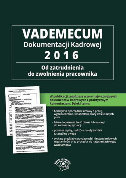 Vademecum dokumentacji kadrowej 2016 – od zatrudnienia do zwolnienia pracownika