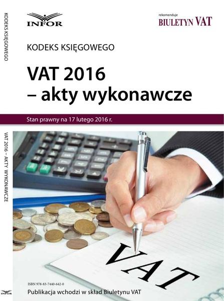 VAT 2016 - akty wykonawcze