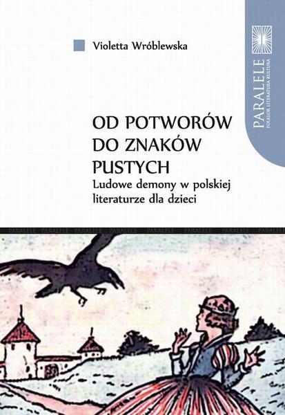 """""""Od potworów do znaków pustych"""". Ludowe demony w polskiej literaturze dla dzieci"""
