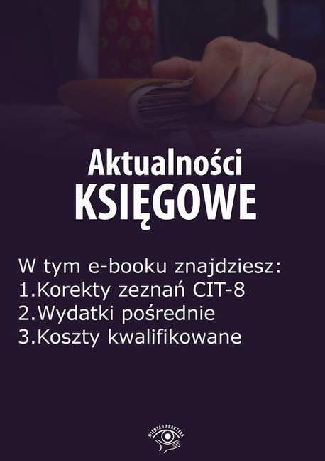Aktualności księgowe, wydanie kwiecień 2016 r. część II - Zbigniew Biskupski