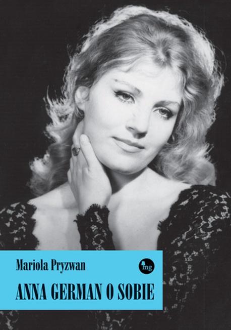 Anna German o sobie - Mariola Pryzwan