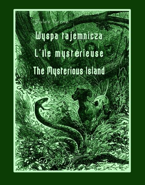 Wyspa tajemnicza. L'Île mystérieuse. The Mysterious Island