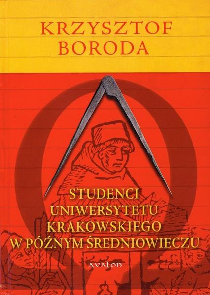Studenci Uniwersytetu Krakowskiego w późnym średniowieczu