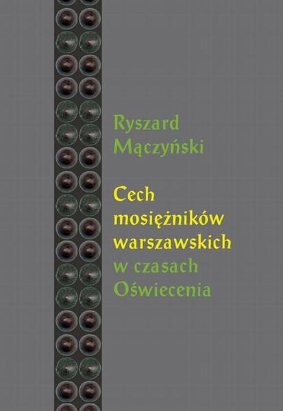 Cech mosiężników warszawskich w czasach Oświecenia