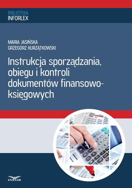 Instrukcja sporządzania, obiegu i kontroli dokumentów finansowo – księgowych