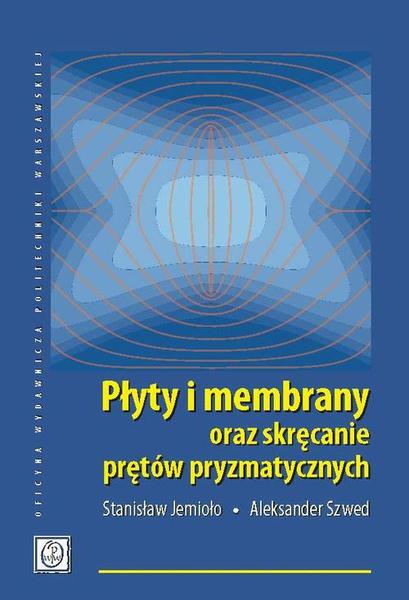 Płyty i membrany oraz skręcanie prętów pryzmatycznych